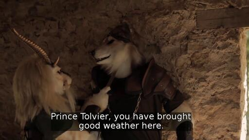 Prince Tolvier, you have brought good weather here.