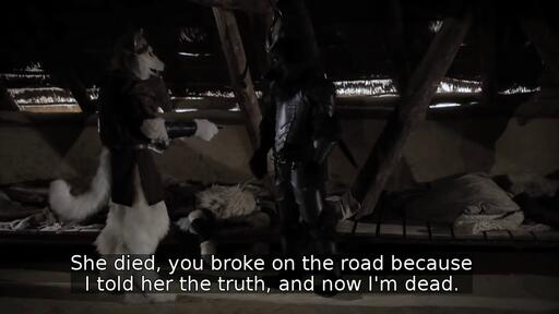 She died, you broke on the road because I told her the truth, and now I'm dead.