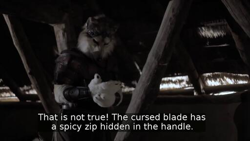 That is not true! The cursed blade has a spicy zip hidden in the handle.